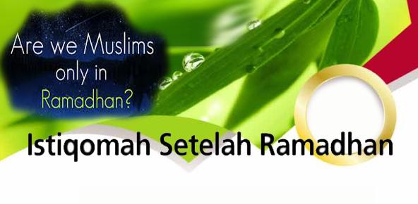 Istiqomah stelah ramadhan